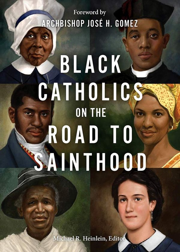 Review: 'Black Catholics on the Road to Sainthood' (part 1)